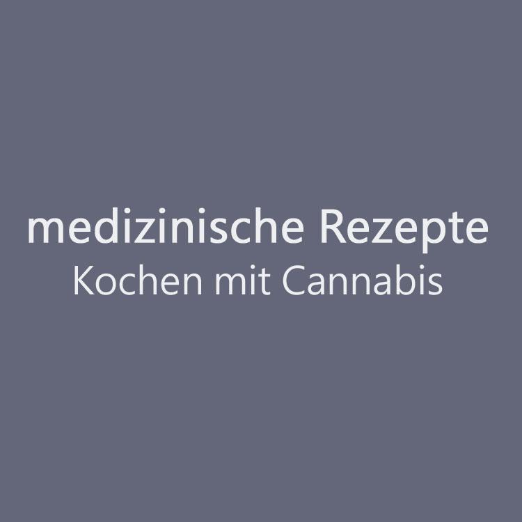 Kochen mit Cannabis, medizinische Rezepte