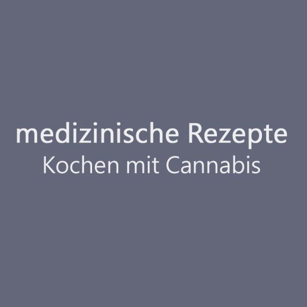 medizinische Cannabis-rezepte, mit Cannabis kochen, Cannabis-tinkturen und Rezepte