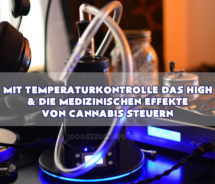 Temperaturkontrolle Vaporizer,Temperatur beim vaporizen, medizinisches Cannabis, Verwendung