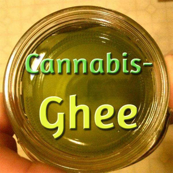 Cannabis-Ghee, Medizinische Cannabis-Rezepte, kochen mit Cannabis