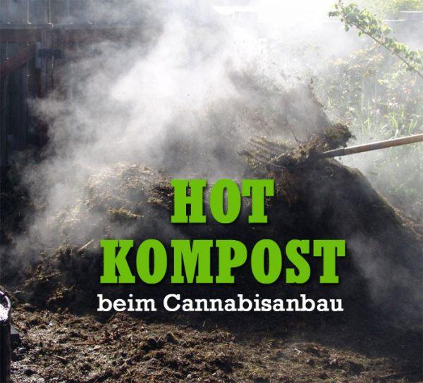 Hot compost, Heisskompostierung beim Cannabisanbau, Grow